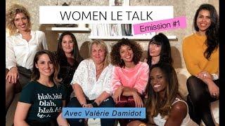 WOMEN LE TALK EMISSION #1 avec Valérie DAMIDOT
