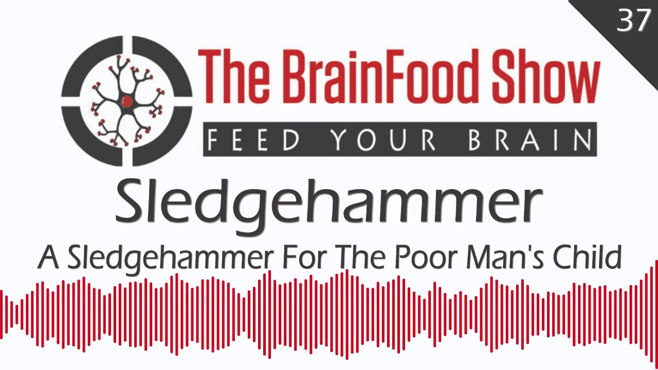 brainfood-show-the-sledgehammer