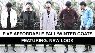 Five Affordable Fall/Winter Coats (Featuring. New Look)