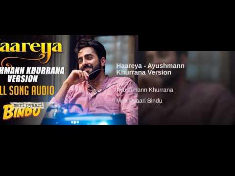 Haareya - Ayushmann Khurrana Version