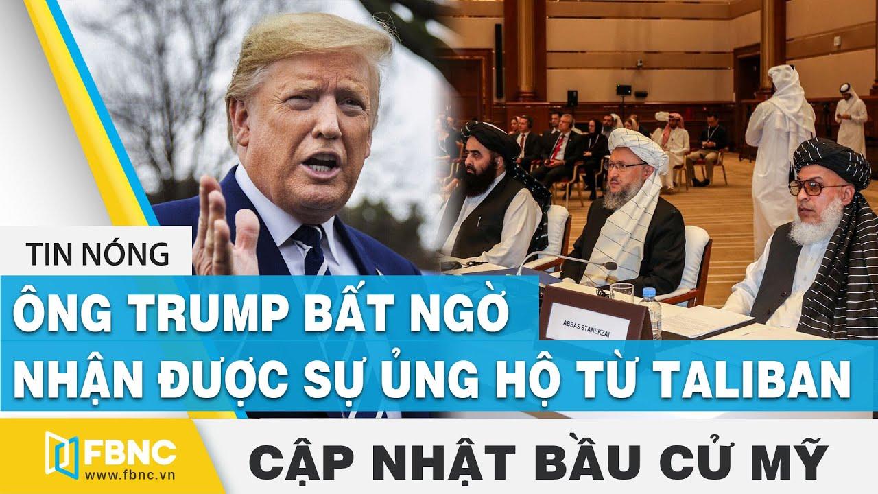 Bầu cử Mỹ 2020 (13/10) | Ông Trump bất ngờ nhận được sự ủng hộ từ Taliban | FBNC