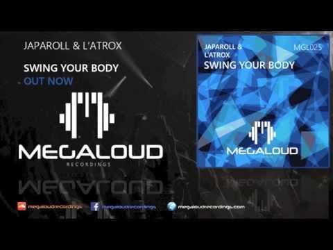 JapaRoLL & L'Atrox - Swing Your Body (Original Mix) [OUT NOW]