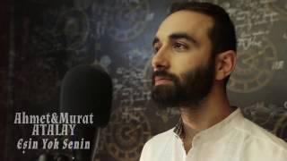 Ahmet & Murat ATALAY - Eşin Yok Senin