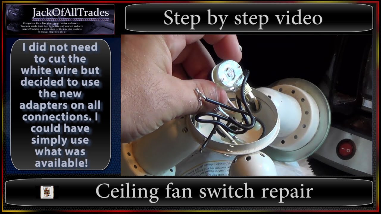 How To Replace A Broken Ceiling Fan Switch In 720phd