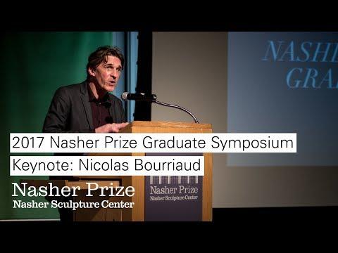 Nicolas Bourriaud: Nasher Prize Graduate Symposium 2017 Keynote