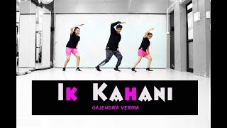 Ik Kahani | Gajendra Verma | Lyrical Dance Choreography | Mohit Jain's Dance Institute MJDi