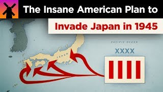 The Insane American Plan to Invade Japan in 1945