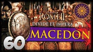 SPLITTING THE FORT! Total War: Rome II - Divide Et Impera - Macedon Campaign #60