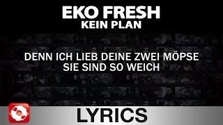 EKO FRESH - KEIN PLAN - AGGROTV LYRICS KARAOKE (OFFICIAL VERSION)