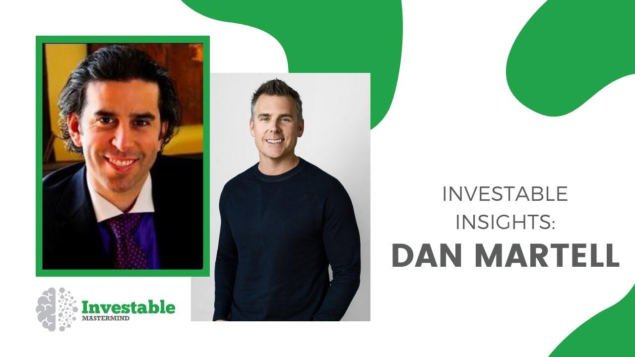 Investable Insights - Dan Martell