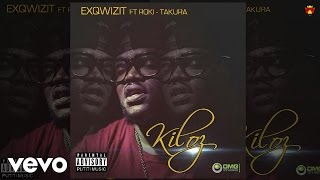 ExQ - Kiloz (Official Audio) ft. Takura, Roki