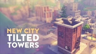 NEW CITY: TILTED TOWERS (Fortnite Battle Royale)