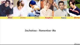 Sechskies - Remember Me [Hangul, Rom, English Lyrics]