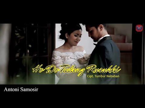Lagu Batak Ho Do Tulang Rusukki - Antoni Samosir