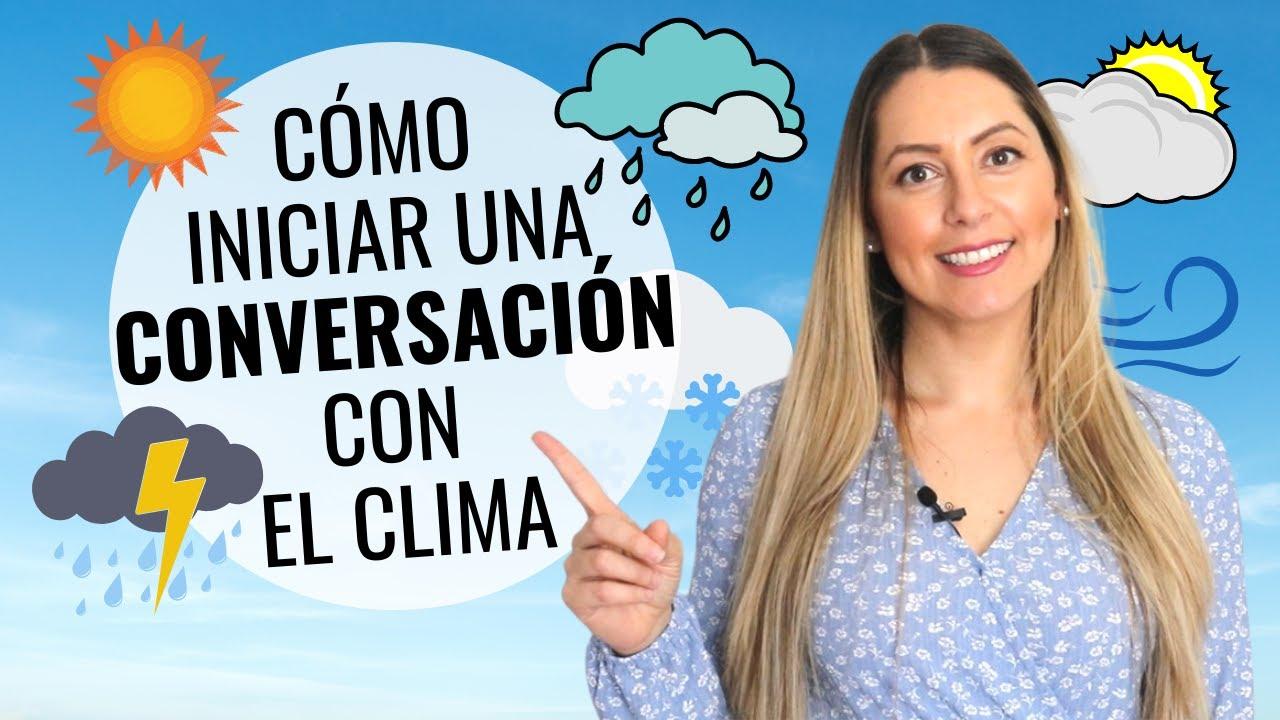 Cómo Iniciar una Conversación   30 Key Spanish phrases to Start a Conversation about the Weather