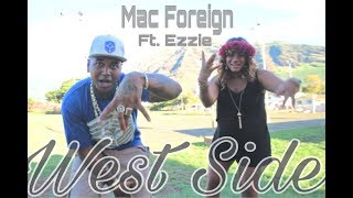 West Side - Mac Foreign (Ft. Ezzie)  Music Video