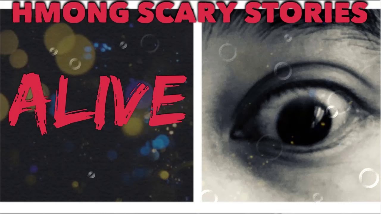 HMONG SCARY STORIES Alive
