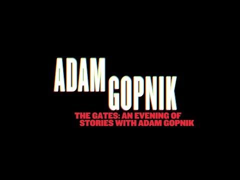 THROUGH THE GATES: AN EVENING WITH ADAM GOPNIK