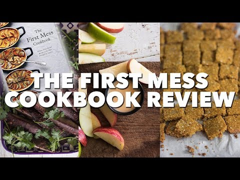 The First Mess Cookbook Review | Vegan Cookbook Review
