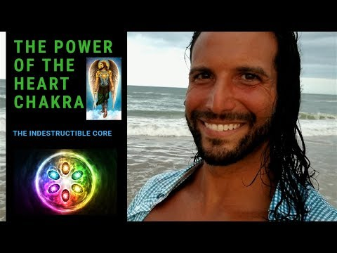The Power Of The Heart Chakra | The Indestructible Core | Heart Chakra Activation