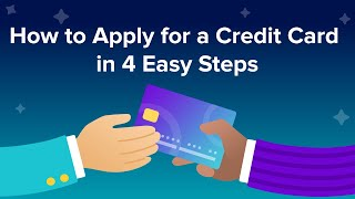 How to Apply for a Credit Card in 4 Easy Steps