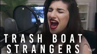 Trash Boat - Strangers | Christina Rotondo acoustic Cover