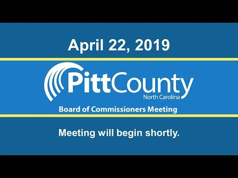 Pitt County  Board of Commissioners Meeting for Monday, 4/22/2019