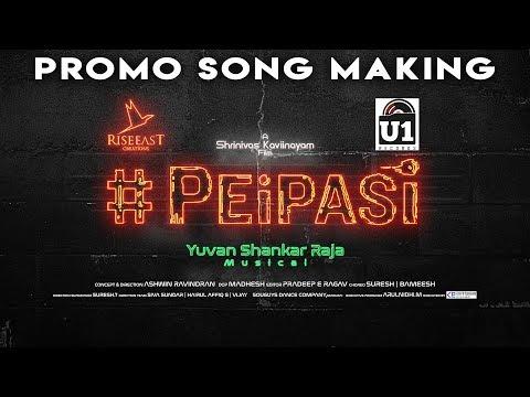 #PeiPasi - Promo Song Making | Yuvan Shankar Raja | Hari Krishnan Bhaskar | Shrinivas Kaviinayam