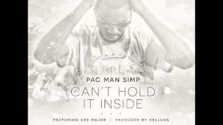 Pac Man Simp - I Cant Hold It Inside Feat Cee Major (Prod By Helluva)
