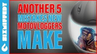 Another 5 Mistakes New Motovloggers Make