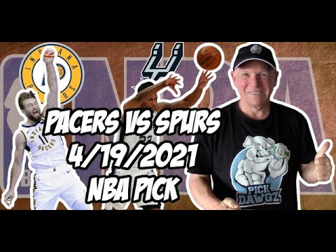 Indiana Pacers vs San Antonio Spurs 4/19/21 Free NBA Pick and Prediction NBA Betting Tips