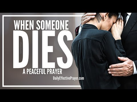 Prayer When Someone Dies - Get Comfort and Peace From The Lord