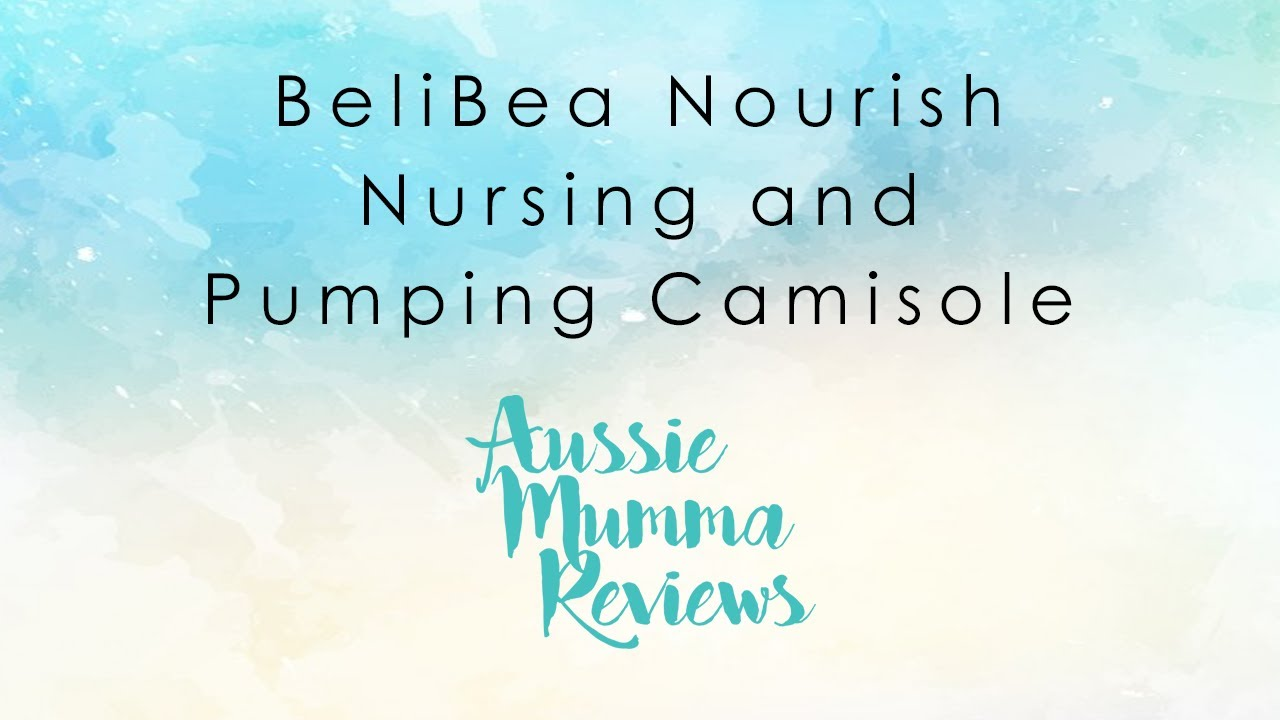 ac414c41c16aa BeliBea Nourish Nursing and Pumping Camisole - YouTube