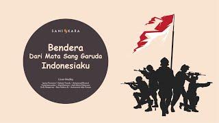 Download lagu Bendera , Dari Mata Sang Garuda , Indonesiaku (Medley) - Cover by Saniskara