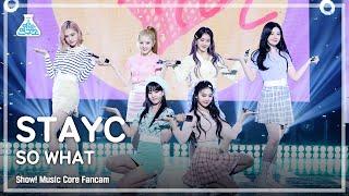 [예능연구소 4K] 스테이씨 직캠 'SO WHAT' (STAYC FanCam) @Show!MusicCore 210508