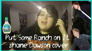 Put Some Ranch on It-Shane Dawson/cover