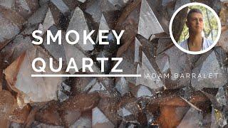 Smokey Quartz - The Crystal of the Sacred Earth