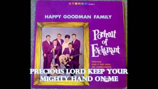 Precious Lord Keep Your Mighty Hand On Me   The Happy Goodman Family