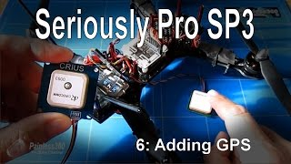 (6/9) Seriously Pro F3 (SP3) Series - Adding GPS