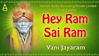 Hey Ram Sai Ram Jukebox - Songs Of Sri Shirdi Sai Baba - Devotional Songs