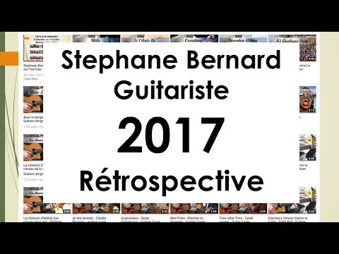 Stephane Bernard - Guitariste sur YouTube - Retro 2017 et Teaser (English subs)