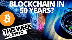 BITCOIN AND BLOCKCHAIN IN 50 YEARS | THIS WEEK IN CRYPTO | Cryptocurrency Liquidity | DASH IN TURKEY