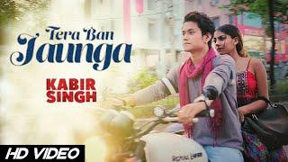 Kabir Singh  Tera Ban Jaunga  Cover Video