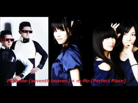 Perfume-[seventh heaven] × m-flo-[Perfect Place] ver.1.0 [Zenji-mix]
