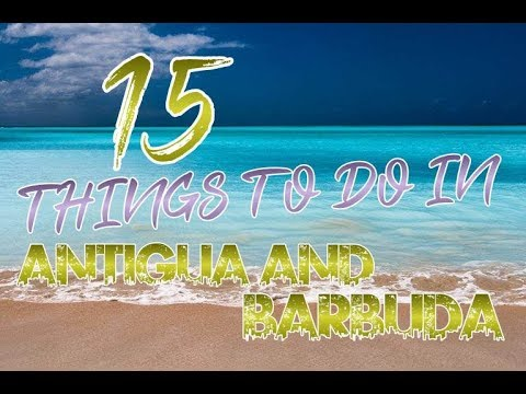 Top 15 Things To Do In Antigua and Barbuda
