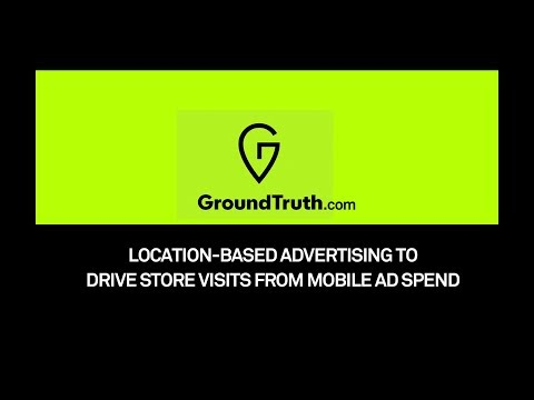 GroundTruth's BEST Location-Based Advertising Self Serve Ads Manager