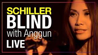 """SCHILLER: """"Blind"""" // Live // with Anggun"""
