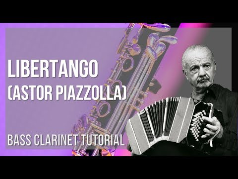 How to play Libertango by Astor Piazzolla on Bass Clarinet (Tutorial)