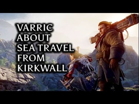 Dragon Age Inquisition - Varric about sea travel from Kirkwall