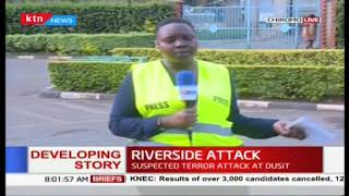 Riverside atack: Live updates from Chiromo Mortuary; 13 casualties brought in overnight